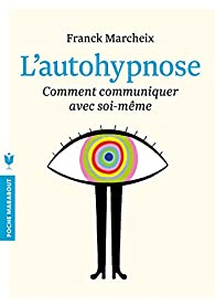 L'autohypnose par Franck Marcheix