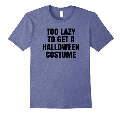 Mens Too Lazy To Get A Halloween Costume Funny Scary T-Shirt 2XL Heather Blue - Wearing A Halloween Costume To Work