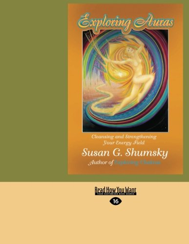 Download Exploring Auras: Cleansing and Strengthening Your Energy Field pdf epub