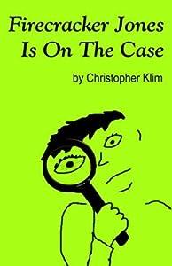 Firecracker Jones Is On The Case by Klim, Christopher (2006) Hardcover