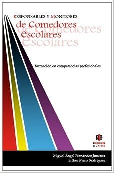 Epub Gratis Responsables Y Monitores De Comedores Escolares: Formación En Competencias Profesionales