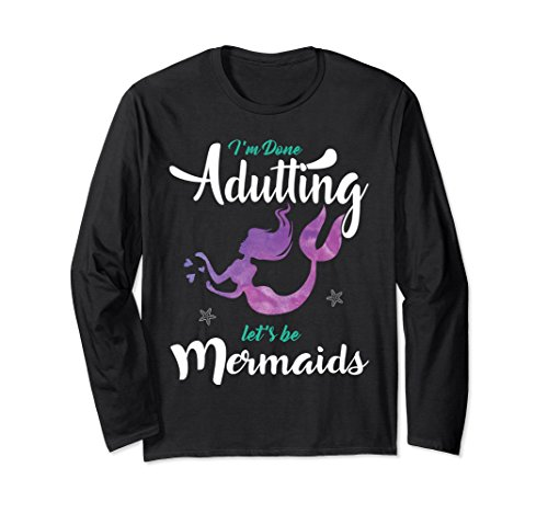 Unisex I'm Done Adulting Let's Be Mermaids Funny Cute Shirt XL: Black -