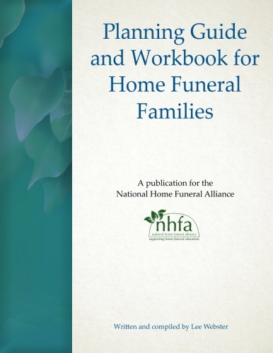 Planning Guide and Workbook for Home Funeral Families