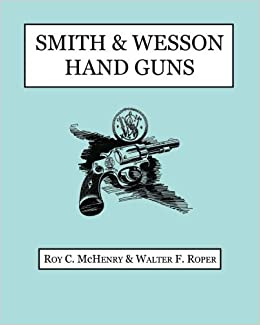 Book Smith & Wesson Hand Guns by Roy C McHenry (2013-04-17)