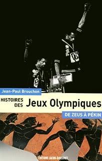 Histoires des Jeux olympiques : de Zeus à Pékin, Brouchon, Jean-Paul