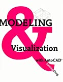 Modeling and Visualization with AutoCAD, Ding, Suining, 1563675013