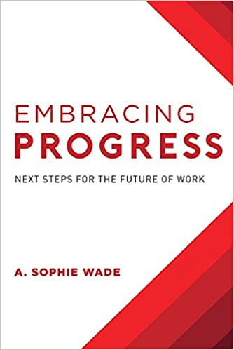 Amazon com: Embracing Progress: Next Steps For The Future Of Work