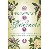 Image of Founding Gardeners: The Revolutionary Generation, Nature, and the Shaping of the American Nation