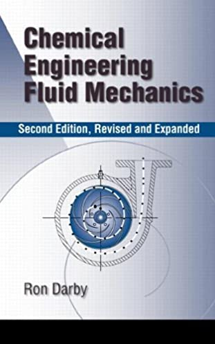 chemical engineering fluid mechanics revised and expanded by darby rh amazon com