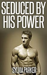 Seduced By His Power (Bikers, Alpha Males, Multiple Partners) (English Edition)
