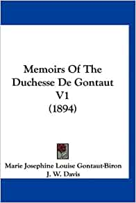 Memoirs Of The Duchesse De Gontaut V1 (1894): Marie Josephine Louise
