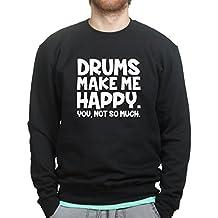 Drums Make Me Happy Drum sticks Drummer Cymbals Sweatshirt