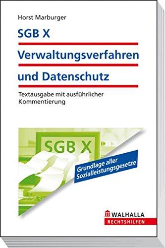 SGB X - Verwaltungsverfahren und Datenschutz: Textausgabe mit ausführlicher Kommentierung; Walhalla Rechtshilfen