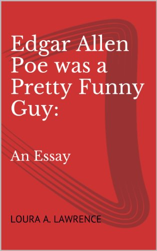 Amazoncom Edgar Allen Poe Was A Pretty Funny Guy An Essay Ebook  Edgar Allen Poe Was A Pretty Funny Guy An Essay By Lawrence