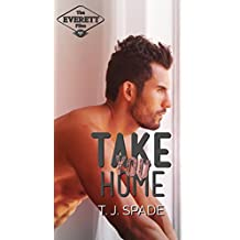 Take You Home: The Everett Files Book 3