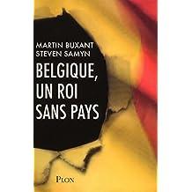 Belgique, un roi sans pays (French Edition)