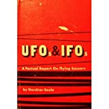 Ufos and Ifos: A Factual Report on Flying Saucers