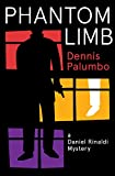 Phantom Limb, Dennis Palumbo, 1464202540