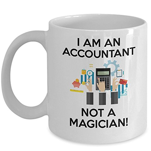 - Funny Accounting Mug - I'm an Accountant not a Magician Coffee & Teacup - 11oz Ceramic Accountants Cup - Great Unique Gift Idea For Auditors, Financial Advisors, CPA's, Siblings, Friends, Him or Her