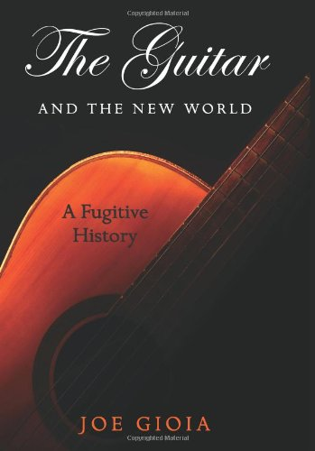 The Guitar and the New World: A Fugitive History (SUNY Series in Italian/American Culture)
