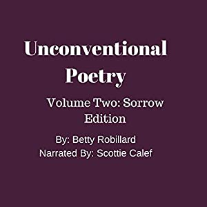 Unconventional Poetry: Volume Two: Sorrow Edition Audiobook