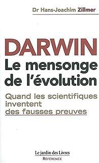 Darwin - Le mensonge de l'évolution par Hans-Joachim Zillmer