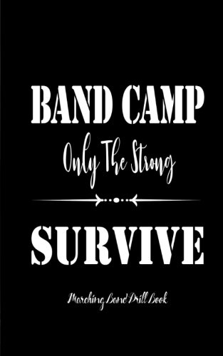 Marching Band Drill Book - Band Camp Only The Strong Survive Cover - 30 Sets