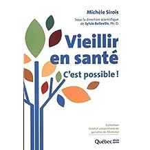 Vieillir en santé : C'est possible ! (French Edition)