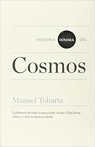 Historia mínima del cosmos (Historias mínimas): Amazon.es: Toharia ...