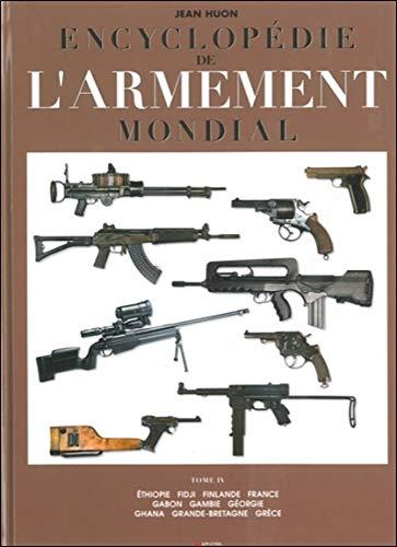 Encyclopédie de l'armement mondial : Armes à feu d'infanterie de petit calibre de 1870 à nos jours, Tome 4