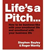 (Life's a Pitch) By Stephen Bayley (Author) Paperback on (Feb , 2007)