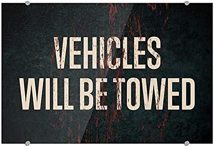 Classic Gold Premium Acrylic Sign CGSignLab 16x16 Vehicles Will Be Towed