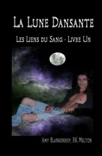 La Lune Dansante (Les Liens du Sang - Livre Un) (French Edition)