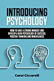 Download Introducing Psychology: How to have a strong mindset and develop a new psychology of success, positive thinking and mindfulness in PDF ePUB Free Online