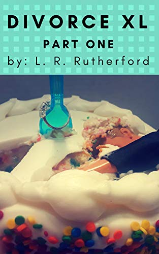 Divorce XL by L.R. Rutherford