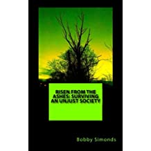 Risen from the Ashes: Surviving an Unjust Society: Survival for the Fittest