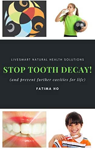 Stop Tooth Decay!: How To Prevent Cavities For Life (Holistic Practitioner's Guide Series)