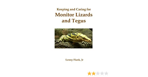 Keeping and Caring for Monitor Lizards and Tegus