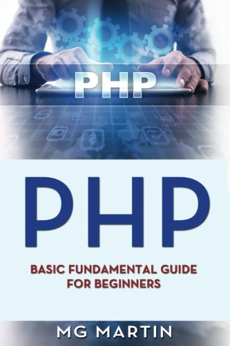 Php: Basic Fundamental Guide for Beginners (Volume 1) by CreateSpace Independent Publishing Platform