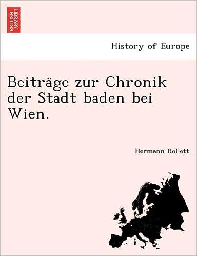 Beiträge Zur Chronik Der Stadt Baden Bei Wien German Edition