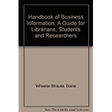 Handbook of Business Information: A Guide for Librarians, Students, and Researchers