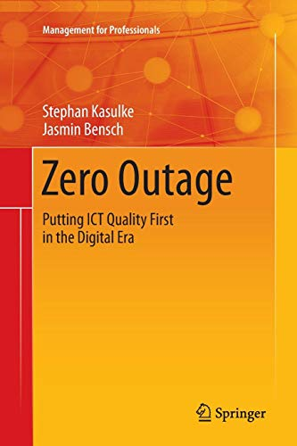 Zero Outage: Putting ICT Quality First in the Digital Era