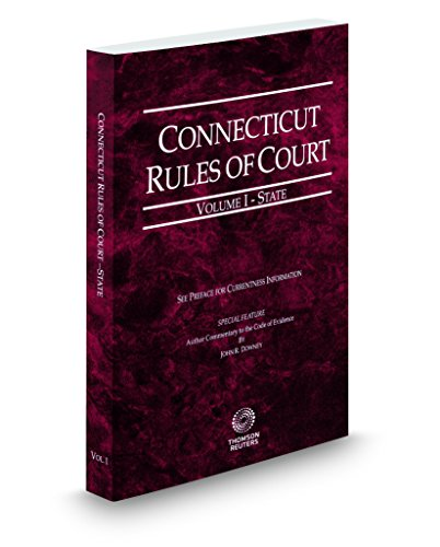 Connecticut Rules Of Court   State  2018 Ed   Vol  I  Connecticut Court Rules