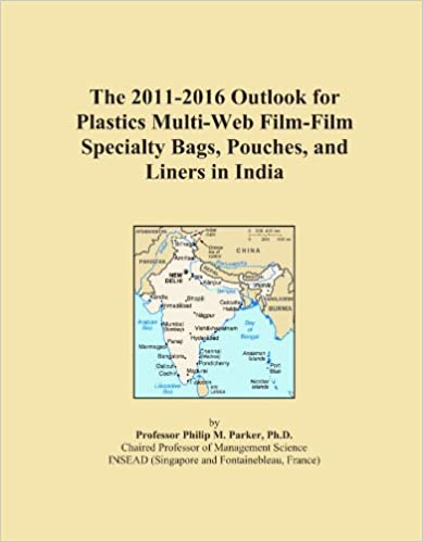 The 2011-2016 Outlook for Plastics Multi-Web Film-Film Specialty Bags, Pouches, and Liners in India