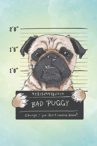Bad Puggy: Blank Wide Ruled With Line for The Date Notebooks and Journals