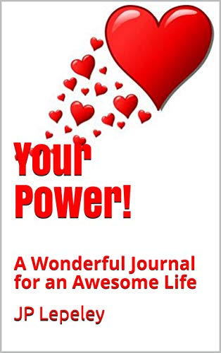 Your Power!: A Wonderful Journal for an Awesome Life
