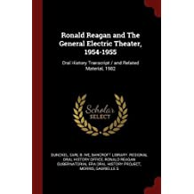 Ronald Reagan and the General Electric Theater, 1954-1955: Oral History Transcript / And Related Material, 1982