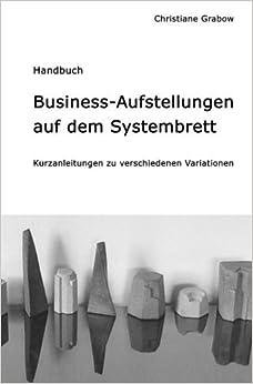 Book Business-Aufstellungen auf dem Systembrett: Kurzanleitungen zu verschiedenen Variationen (German Edition) by Grabow Christiane (2014-09-04)