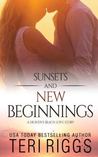 Sunsets and New Beginnings (A Heaven's Beach Love Story) (Volume 1)