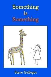 Something is Something (Stories for the Inner Child) (Volume 2)
